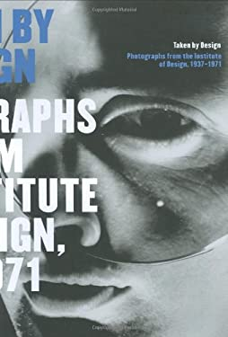 Taken by Design: Photographs from the Institute of Design, 1937-1971 9780226811673