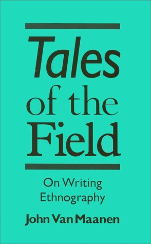 Tales of the Field: On Writing Ethnography 9780226849621
