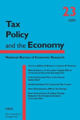 Tax Policy and the Economy, Volume 23 Tax Policy and the Economy, Volume 23 Tax Policy and the Economy, Volume 23 9780226076546