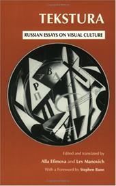 Tekstura Tekstura Tekstura: Russian Essays on Visual Culture Russian Essays on Visual Culture Russian Essays on Visual Culture