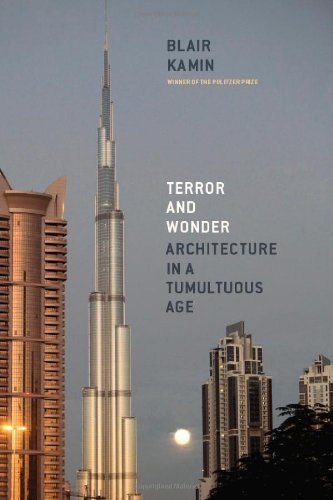 Terror and Wonder: Architecture in a Tumultuous Age 9780226423111