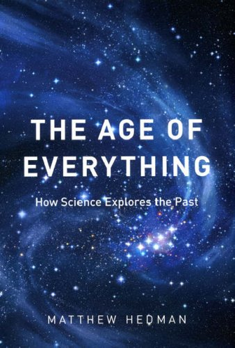 The Age of Everything: How Science Explores the Past 9780226322933