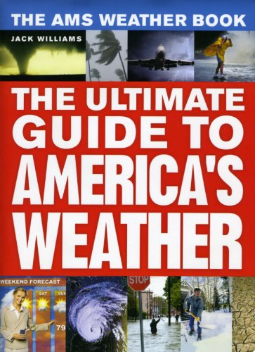 The Ams Weather Book: The Ultimate Guide to America's Weather 9780226898988