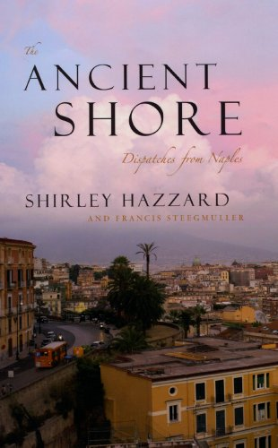 The Ancient Shore: Dispatches from Naples 9780226322018