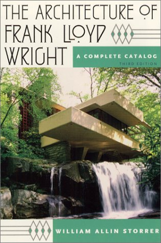 The Architecture of Frank Lloyd Wright: A Complete Catalog 9780226776231