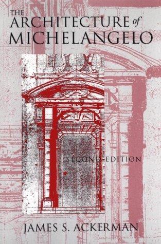 The Architecture of Michelangelo 9780226002408