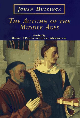 The Autumn of the Middle Ages - Huizinga, Johan / Payton, Rodney J. / Mammitzsch, Ulrich