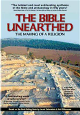 The Bible Unearthed: The Making of a Religion