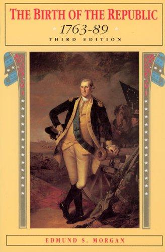 The Birth of the Republic, 1763-89 9780226537573