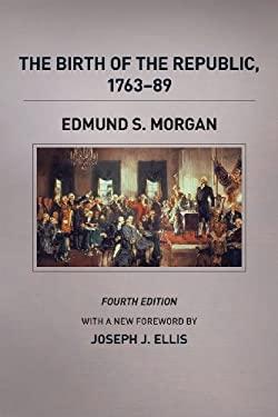 The Birth of the Republic, 1763-89, Fourth Edition 9780226923420