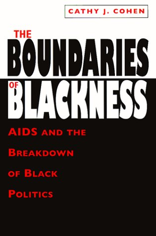 The Boundaries of Blackness: AIDS and the Breakdown of Black Politics 9780226112893