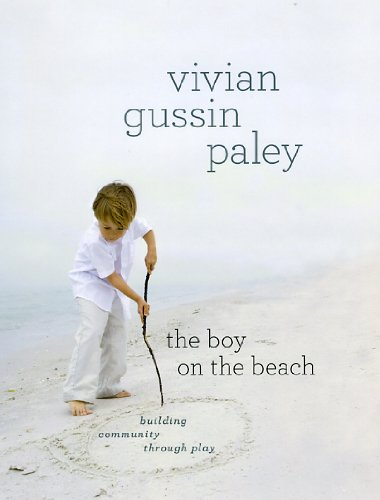 The Boy on the Beach: Building Community Through Play 9780226645032