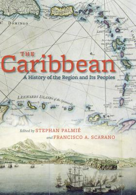The Caribbean: A History of the Region and Its Peoples 9780226645087