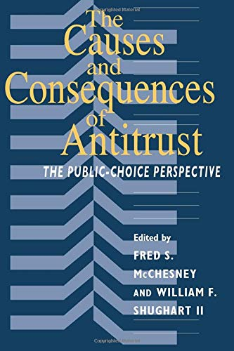 The Causes and Consequences of Antitrust: The Public-Choice Perspective 9780226556352