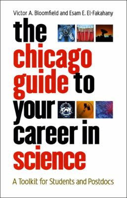 The Chicago Guide to Your Career in Science: A Toolkit for Students and Postdocs 9780226060644