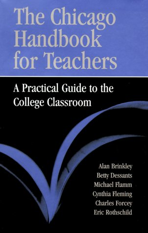 The Chicago Handbook for Teachers: A Practical Guide to the College Classroom 9780226075112