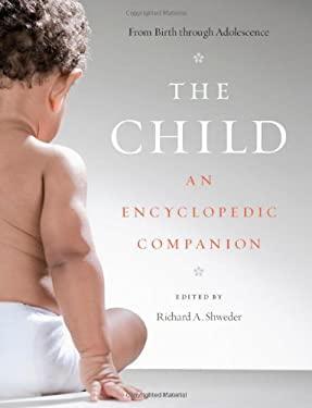 The Child: An Encyclopedic Companion 9780226475394