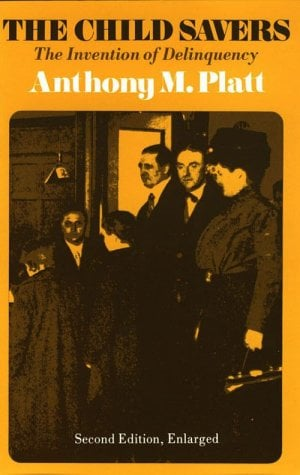 The Child Savers: The Invention of Delinquency