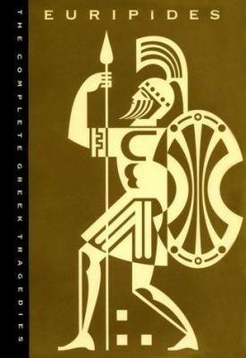 The Complete Greek Tragedies: A Centennial Edition