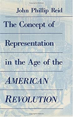 The Concept of Representation in the Age of the American Revolution 9780226708980