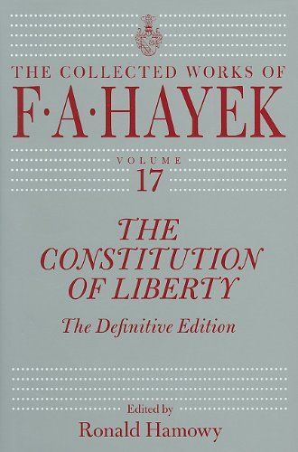 The Constitution of Liberty: The Definitive Edition 9780226315379