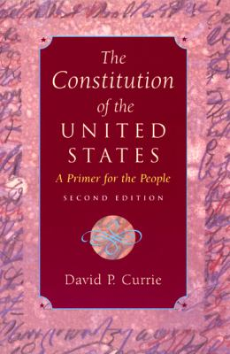 The Constitution of the United States: A Primer for the People 9780226131047