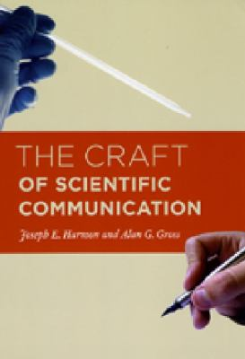 The Craft of Scientific Communication 9780226316611