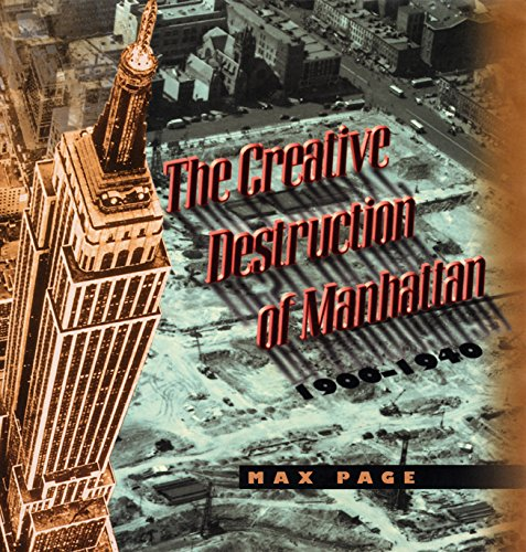 The Creative Destruction of Manhattan, 1900-1940 9780226644684
