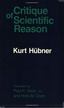 The Critique of Scientific Reason Critique of Scientific Reason Critique of Scientific Reason 9780226357096
