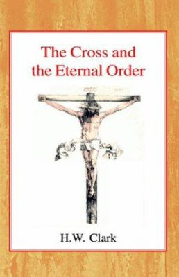 The Cross and the Eternal Order: A Study of Atonement in Its Cosmic Significance 9780227170649