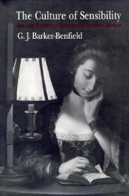 The Culture of Sensibility: Sex and Society in Eighteenth-Century Britain 9780226037134