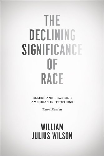 The Declining Significance of Race: Blacks and Changing American Institutions 9780226901411