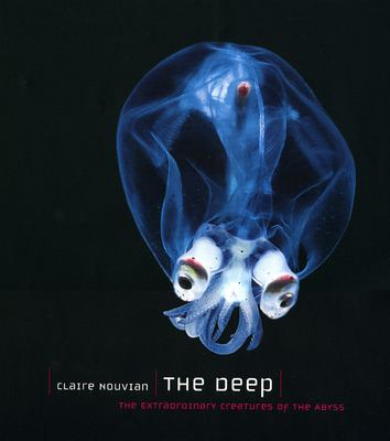 The Deep: The Extraordinary Creatures of the Abyss 9780226595665