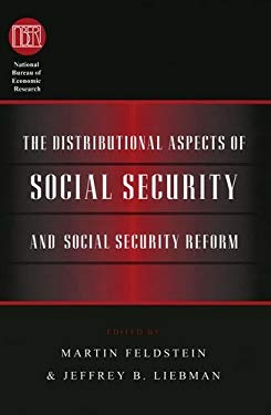 The Distributional Aspects of Social Security and Social Security Reform 9780226241067