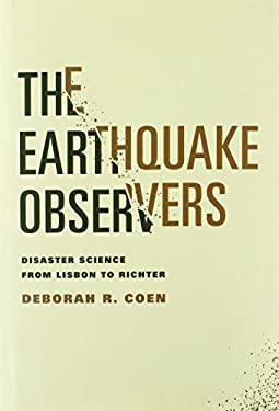 The Earthquake Observers: Disaster Science from Lisbon to Richter 9780226111810