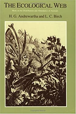The Ecological Web: More on the Distribution and Abundance of Animals 9780226020341