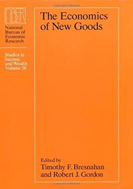 The Economics of New Goods - Bresnahan, Timothy F. / Gordon, Robert J.