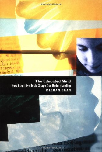 The Educated Mind: How Cognitive Tools Shape Our Understanding 9780226190365