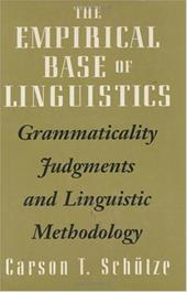 The Empirical Base of Linguistics: Grammaticality Judgments and Linguistic Methodology 755829
