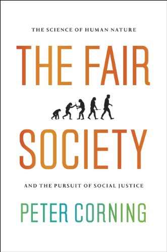 The Fair Society: The Science of Human Nature and the Pursuit of Social Justice 9780226116273