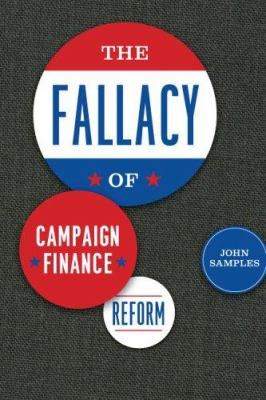 The Fallacy of Campaign Finance Reform 9780226734507
