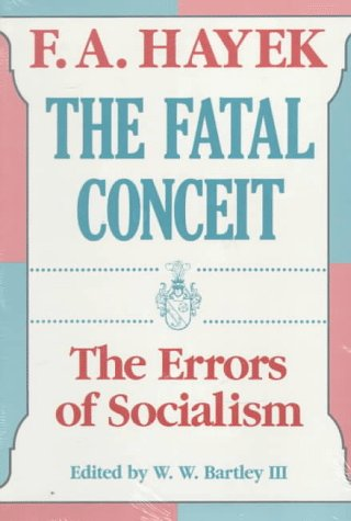 The Fatal Conceit: The Errors of Socialism 9780226320663