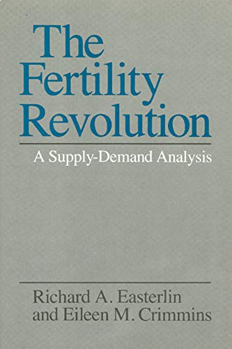 The Fertility Revolution: A Supply-Demand Analysis 9780226180298