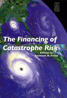 The Financing of Catastrophe Risk 9780226266237