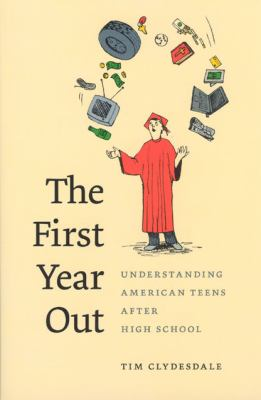 The First Year Out: Understanding American Teens After High School 9780226110660
