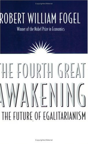The Fourth Great Awakening and the Future of Egalitarianism 9780226256634