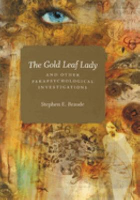 The Gold Leaf Lady and Other Parapsychological Investigations 9780226071527