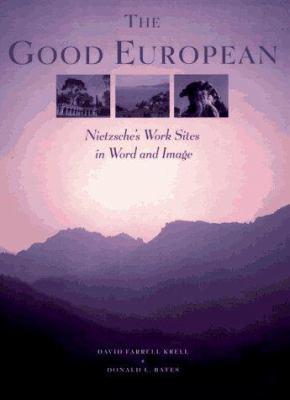 The Good European: Nietzsche's Work Sites in Word and Image