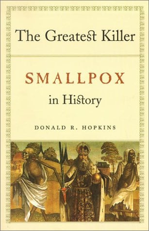 The Greatest Killer: Smallpox in History 9780226351681