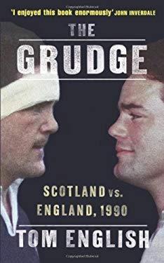 The Grudge: Scotland vs. England, 1990 9780224082761